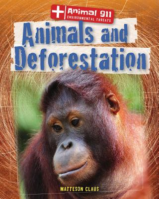 Animals and Deforestation By Claus, Matteson